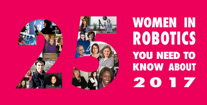 25 women in robotics you need to know about – 2017